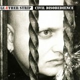 Civil Disobedience Lyrics Leaether Strip