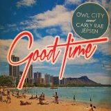 Good Time (Single) Lyrics Owl City & Carly Rae Jepsen