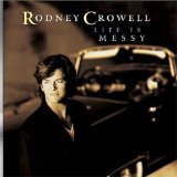 Life Is Messy Lyrics Rodney Crowell