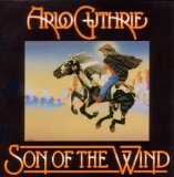 Son of the Wind Lyrics Arlo Guthrie