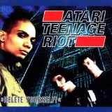 Delete Yourself Lyrics Atari Teenage Riot