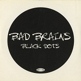 Black Dots Lyrics Bad Brains