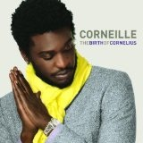 The Birth Of Corneillius Lyrics Corneille