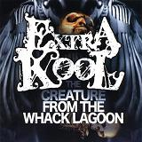 The Creature From The Whack Lagoon Lyrics Extra Kool