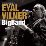 Introducing the Eyal Vilner Big Band Lyrics Eyal Vilner