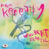 Wing Beat Elastic: Remixes, Demos and Unheard Music Lyrics Mike Keneally