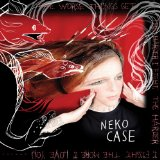 The Worse Things Get, the Harder I Fight, the Harder I Fight, the More I Love You Lyrics Neko Case