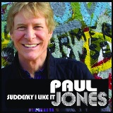 Suddenly I Like It Lyrics Paul Jones