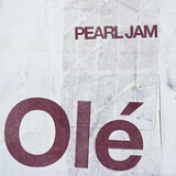Olé (Single) Lyrics Pearl Jam