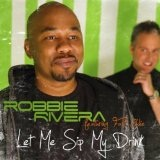 Let Me Sip My Drink EP Lyrics Robbie Rivera Featuring Fast Eddie