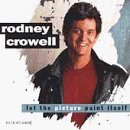 Let the Picture Paint Itself Lyrics Rodney Crowell