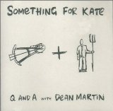 Q And A With Dean Martin Lyrics Something for Kate