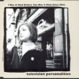 I Was A Mod Before You Was A Mod (Easy Mix) - EP Lyrics Television Personalities