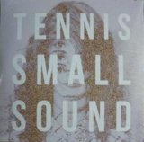 Small Sound (EP) Lyrics Tennis