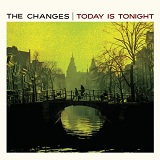 Today Is Tonight Lyrics The Changes
