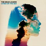 Cities On The Sea Lyrics The Dead Leaves
