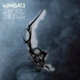 Jump Into The Fog (Single) Lyrics The Wombats