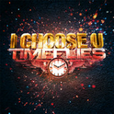 I Choose U (Single) Lyrics Timeflies
