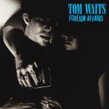 Foreign Affairs Lyrics Waits Tom