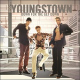 Down For The Get Down Lyrics Youngstown