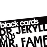 Dr. Jekyll & Mr. Fame Lyrics Black Cards