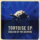 Tortoise EP Lyrics Coaltar Of The Deepers