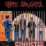 Convicted Lyrics Cryptic Slaughter