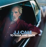 To Tulsa And Back Lyrics J.J. Cale