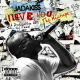 I Love You (A Dedication To My Fans) (The Mixtape) Lyrics Jadakiss