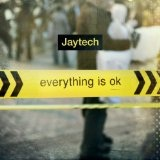 Everything Is OK Lyrics Jaytech
