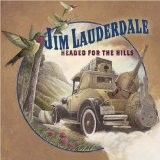 Headed For The Hills Lyrics Jim Lauderdale