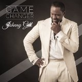 Game Changer Lyrics Johnny Gill