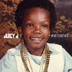 #MUSTBENICE Lyrics Juicy J