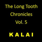 The Long Tooth Chronicles Vol. 5 Lyrics Kalai