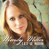 Let It Burn Lyrics Mindy Miller