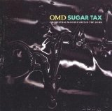Sugar Tax Lyrics Orchestral Manoeuvres In The Dark
