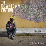 Losers & Kings Lyrics The Downtown Fiction