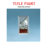 Spring Songs (EP) Lyrics Title Fight