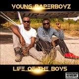 Life Of The Boys Lyrics Young Paperboyz