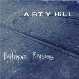 Baltimore Reasons Lyrics Arty Hill