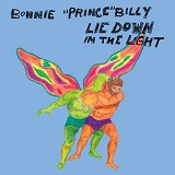Lie Down In The Light Lyrics Bonnie Prince Billy