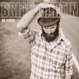 No Rider Lyrics Brian Martin