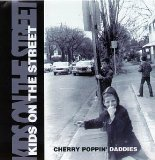 Kids On The Street Lyrics Cherry Poppin' Daddies