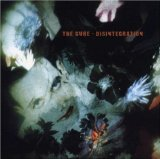 Disintegration Lyrics Cure, The