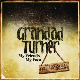 My Friends, My Fam Lyrics Grandad Turner