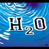 All We Want Lyrics H2O