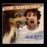 Tell Me Secrets Lyrics Jacob Jeffries Band
