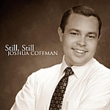 Still, Still Lyrics Joshua Coffman