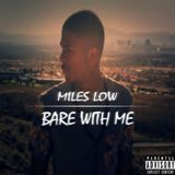 Bare With Me Lyrics Miles Low