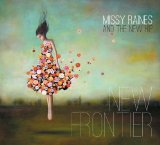 New Frontier Lyrics Missy Raines & The New Hip
